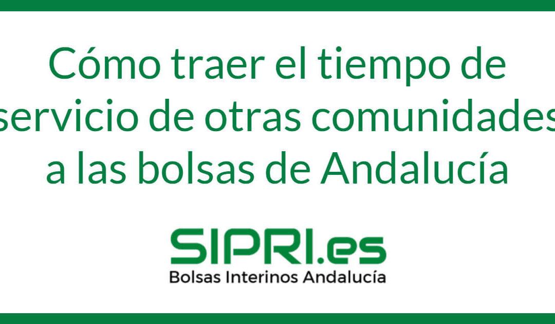 Cómo traer el tiempo de servicio de otra comunidad a las bolsas de Andalucía