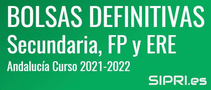 Bolsas definitivas de Secundaria, PTFP y ERE en Andalucía para el curso 2021-2022